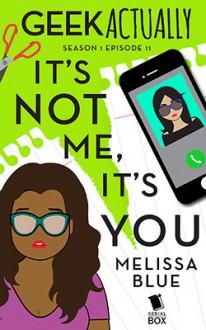 It's Not Me, It's You - Cathy Yardley,Cecilia Tan,Melissa Blue,Rachel Stuhler