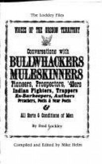 Voices of the Oregon Territory Conversations With Bullwhackers,Muleskinners,Pioneers, Prospectors, 49Ers, Indian Fighters (Lockley Files) - Fred Lockley