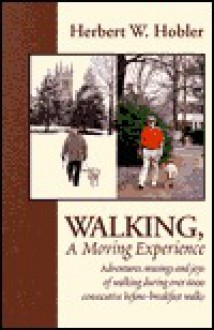 Walking, a Moving Experience - Herbert W. Hobler