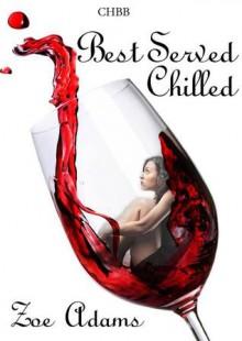 Best Served Chilled - Zoe Adams