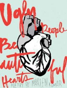 Ugly People Beautiful Hearts - Marlen Komar