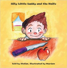 Silly Little Daddy and the Knife - Stefan Denk