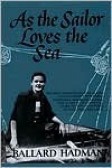 As the Sailor Loves the Sea - Ballard Hadman