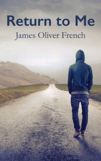 Return to Me - James Oliver French