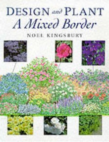 Design and Plant: A Mixed Border - Noël Kingsbury