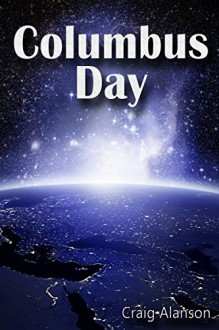 Columbus Day - Craig Alanson