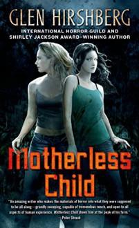 Motherless Child (Motherless Children Trilogy) - Glen Hirshberg