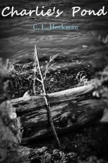 Charlie's Pond - C.L. Heckman, Jennifer M. Caprioli, Kyle Lechleitner