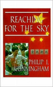 Reaching for the Sky - Philip J. Cunningham
