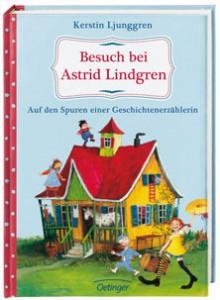 Zu Besuch bei Astrid Lindgren - Kerstin Ljunggren