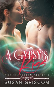 A Gypsy's Kiss: Sexy Ice Hockey Supernatural Sports Romance - Michelle Leah Olson, Susan Griscom