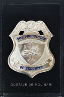 The Production of Security - Gustave de Molinari, Murray N. Rothbard