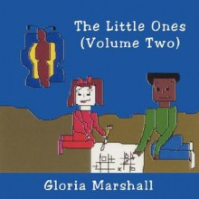 The Little Ones: Volume Two - Gloria Marshall