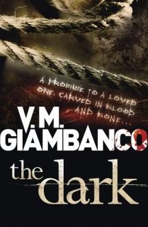 The Dark: Written by V. M. Giambanco, 2014 Edition, (UK Airports) Publisher: Quercus Publishing Plc [Paperback] - V.M. Giambanco