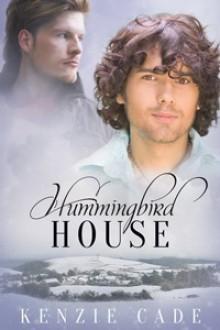 Hummingbird House - Kenzie Cade