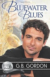 Bluewater Blues (Bluewater Bay) (Volume 16) - G.B. Gordon