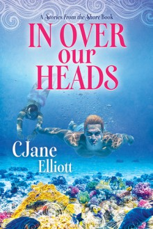 In Over Our Heads (Stories from the Shore Book 2) - CJane Elliott