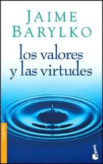 Los Valores y Las Virtudes - Jaime Barylko