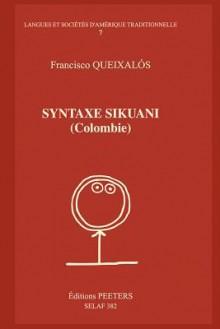 Syntaxe Sikuani - Francisco Queixalos, F. Queixalos