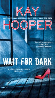 Wait for Dark (A Bishop/SCU Novel) - Kay Hooper