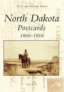 North Dakota Postcards 1900-1930 - Larry Aasen