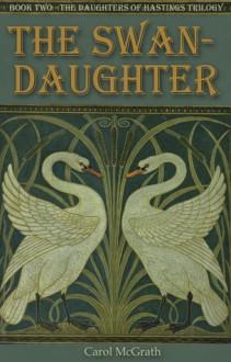 The Swan-Daughter - Carol McGrath