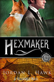 Hexmaker (Hexworld Book 2) - Jordan L. Hawk