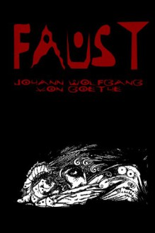 FAUST: Cool ILLUSTRATED COLLECTOR'S EDITION (63 ILLUSTRATIONS), PRINTED IN MODERN GOTHIC FONTS THROUGHOUT - JOHANN WOLFGANG VON GOETHE, HARRY CLARKE, BAYARD TAYLOR