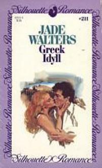 Greek Idyll (Silhouette Romance, #211) - Jade Walters