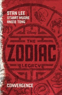 The Zodiac Legacy: Convergence - Andie Tong, Stuart Moore, Stan Lee
