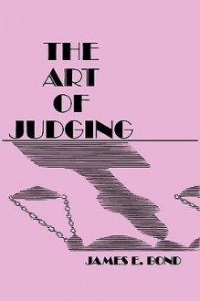 The Art of Judging - James Edward Bond