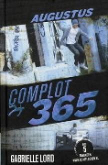 Augustus (Complot 365, #8) - Gabrielle Lord, Kris Eikelenboom