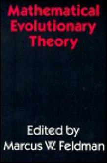 Mathematical Evolutionary Theory - Marcus W. Feldman