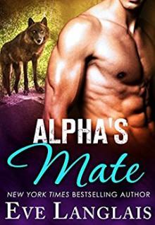 Alpha's Mate - Eve Langlais