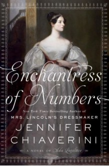 Enchantress of Numbers: A Novel of Ada Lovelace - Jennifer Chiaverini