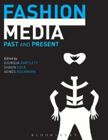 Fashion Media: Past and Present - Anonymous Anonymous, Shaun Cole, Djurdja Bartlett, Agnxe8s Rocamora