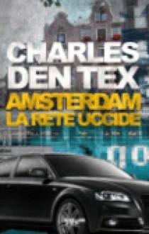 Amsterdam la rete uccide - Charles den Tex