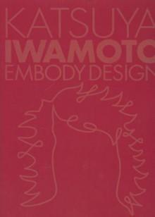 Katsuya Iwamoto: Embody Design - Azur Corporation