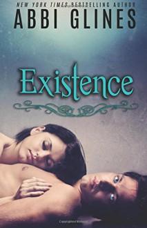 Existence (Volume 1) - Abbi Glines