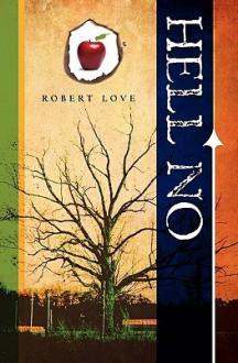 Hell No: Fear Hell No More - Robert Emmett Love