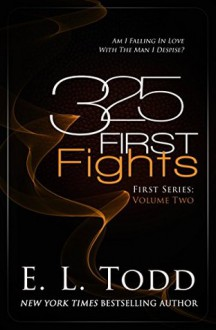 "325 First Fights (Book 2 of the ""First"" series) - E.L. Todd"