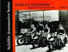 Harley-Davidson Motorcycles, Singles and Twins, 1918-78: A Documentation - Halwart Schrader, Klaus Vollmar
