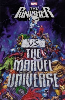 Punisher vs. the Marvel Universe (The Punisher) - Garth Ennis,Len Wein,John Ostrander,Greg Rucka,Doug Braithwaite,Ross Andru,Pasqual Ferry,John McCrea