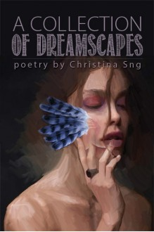 A Collection of Dreamscapes - Christina Sng