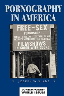Pornography in America: A Reference Handbook - Joseph W. Slade
