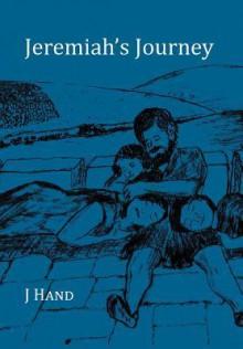 Jeremiah's Journey - J Hand