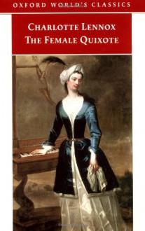 The Female Quixote : or, the Adventures of Arabella - Charlotte Lennox, Margaret Dalziel, Margaret Anne Doody, Duncan Isles