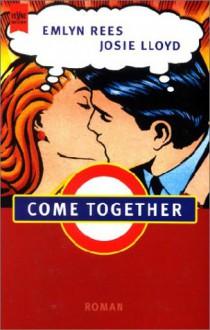 Come Together. (dt. Ausgabe) - Josie Lloyd;Emlyn Rees