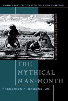 The Mythical Man-Month: Essays on Software Engineering - Frederick P. Brooks Jr.
