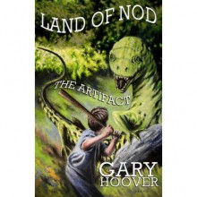 Land of Nod, The Artifact (Land of Nod Trilogy, #1) - Gary Hoover